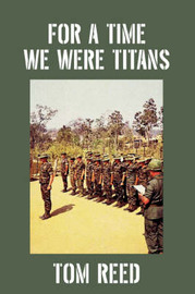 For a Time We Were Titans by Tom Reed