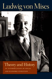 Theory and History by Ludwig Von Mises