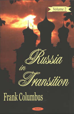 Russia in Transition, Volume 2 by Frank Columbus
