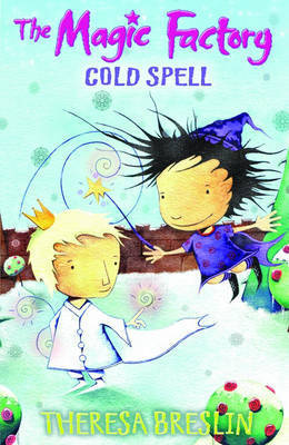 The Magic Factory: Cold Spell: Bk. 2 by Theresa Breslin