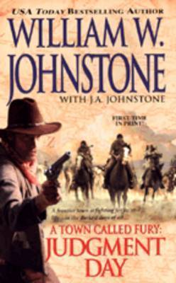 A Town Called Fury: Judgment Day by William W Johnstone
