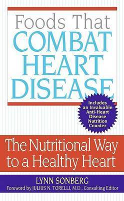 Foods That Combat Heart Disease by Lynn Sonberg