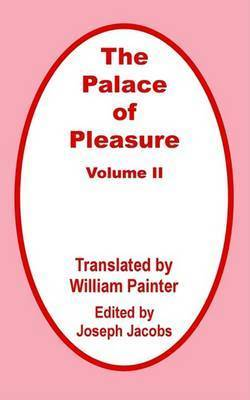 The Palace of Pleasure (Volume Two)