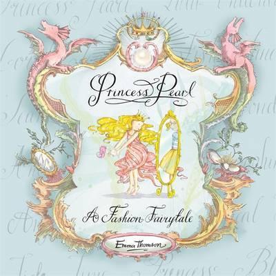 Princess Pearl: A Fashion Fairytale by Emma Thomson image