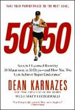 50/50: Secrets I Learned Running 50 Marathons in 50 Days by Dean Karnazes
