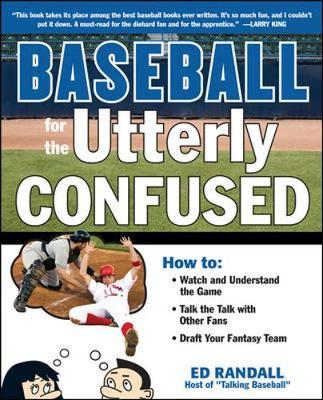Baseball for the Utterly Confused by Ed Randall