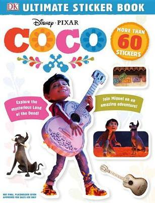 Disney Pixar Coco: Ultimate Sticker Book by DK