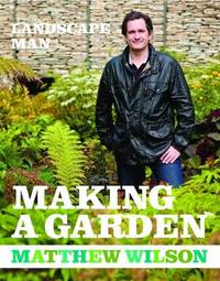 Making a Garden by Matthew Wilson image