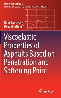 Viscoelastic Properties of Asphalts Based on Penetration and Softening Point by Boris Radovskiy