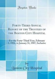 Forty-Third Annual Report of the Trustees of the Boston City Hospital by Boston City Hospital image