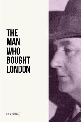 The Man Who Bought London by Edgar Wallace image
