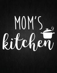 Mom is kitchen by Recipe Journal