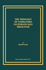 The Theology of Nahmanides Systematically Presented by David Novak