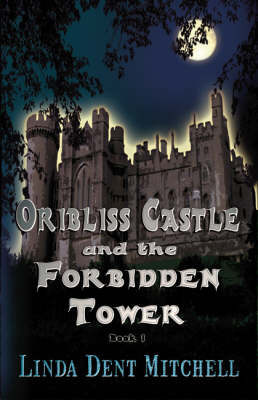 Oribliss Castle and the Forbidden Tower by Linda Dent Mitchell image