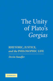 The Unity of Plato's 'Gorgias' by Devin Stauffer image