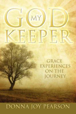 God My Keeper by Donna Joy Pearson