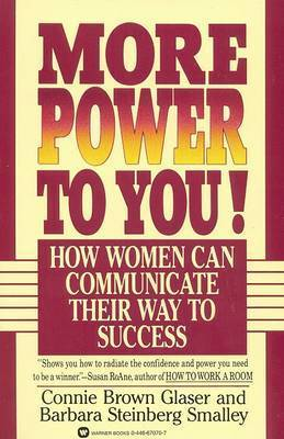 More Power to You: How Women Can Communicate Their Way to Success by Connie Brown Glaser