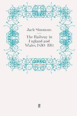 The Railway in England and Wales, 1830-1914 by Jack Simmons image