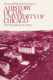 A History of the University of Chicago by Thomas Wakefield Goodspeed