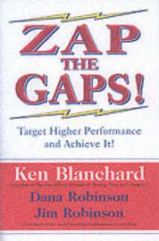Zap the Gaps! by Ken Blanchard