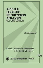 Applied Logistic Regression Analysis by Scott Menard