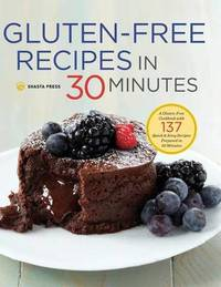 Gluten-Free Recipes in 30 Minutes by Shasta Press