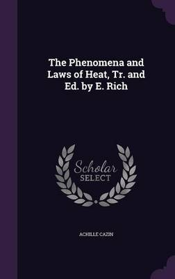 The Phenomena and Laws of Heat, Tr. and Ed. by E. Rich by Achille Cazin image