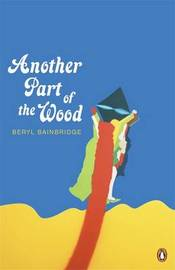 Another Part of the Wood by Beryl Bainbridge image