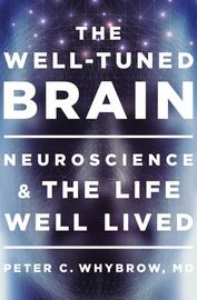 The Well-Tuned Brain by Peter C. Whybrow