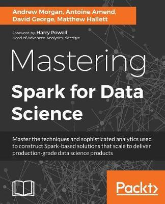 Mastering Spark for Data Science by Antoine Amend