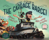 Here Comes The Garbage Barge! by Jonah Winter image