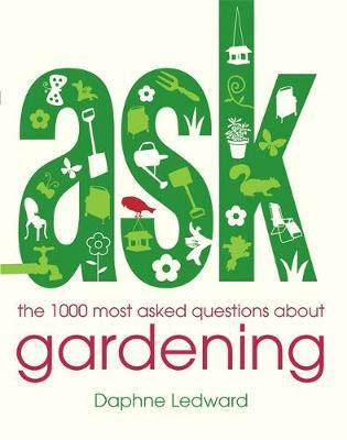 Ask: The 1000 Most-Asked Questions About Gardening by Daphne Ledward image