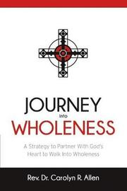Journey Into Wholeness by Rev Carolyn R Allen image