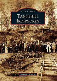 Tannehill Ironworks by James R. Bennett
