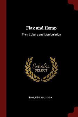 Flax and Hemp by Edmund Saul Dixon