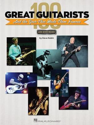 100 Great Guitarists And The Gear That Made Them Famous by Dave Rubin image