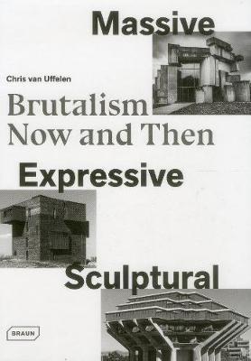 Massive, Expressive, Sculptural by Chris van Uffelen