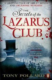 The Secrets of the Lazarus Club by Tony Pollard image