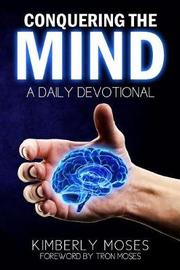 Conquering the Mind by Kimberly Moses