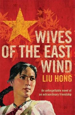 Wives Of The East Wind by Liu Hong