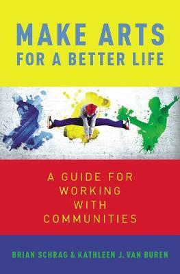 Make Arts for a Better Life by Kathleen Van Buren