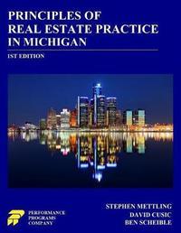 Principles of Real Estate Practice in Michigan by Stephen Mettling