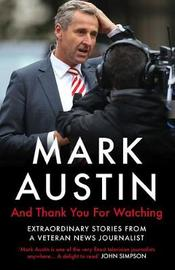And Thank You For Watching by Mark Austin