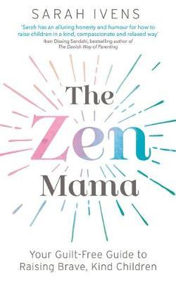The Zen Mama by Sarah Ivens