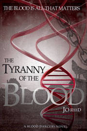 The Tyranny of the Blood by Reed Jo image