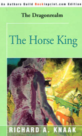 The Horse King by Richard A Knaak image