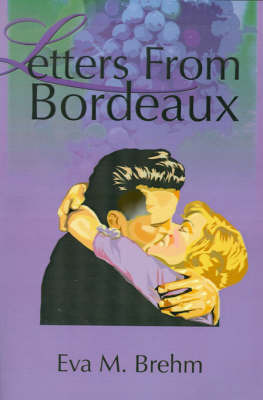 Letters from Bordeaux by Eva M Brehm image