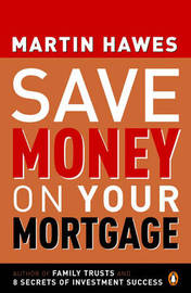 Save Money on Your Mortgage by Martin Hawes image
