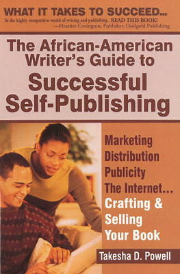 The African American Writer's Guide to Successful Self Publishing by Takesha Powell image
