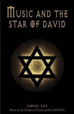 Music and the Star of David by Lorne Krisanto Lee